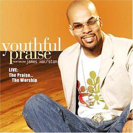 Youthful Praise featuring James Harrison - Live! The Praise...The Worship