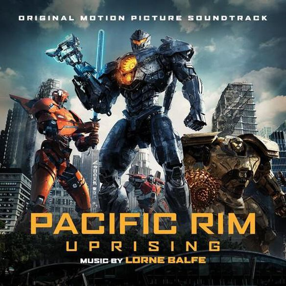 Pacific Rim Uprising Original Motion Picture