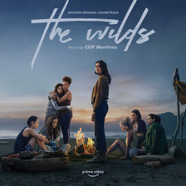Cliff Martinez - The Wilds (Music From The Amazon Original Series)