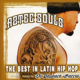 DJ Payback Garcia - Aztec Souls: Best in Latin Hip Hop