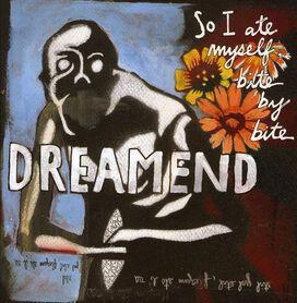 Dreamend - So I Ate Bite By Bite