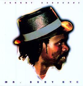 Johnny Osbourne - Mr Budy Bye