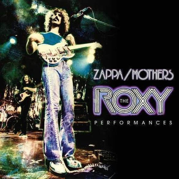 Frank Zappa & the Mothers - Roxy Performances