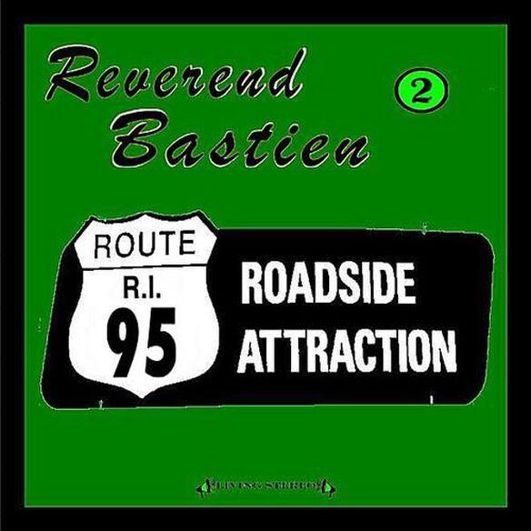 Reverend Bastien - Roadside Attraction