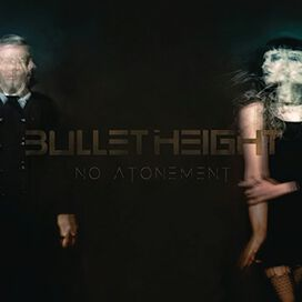 Bullet Height - No Atonement