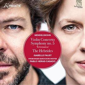 Isabelle Faust & Pablo Heras-Casado - Mendelssohn: Violin Concerto, Symphony No.5, Hebrides Overture