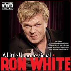 Ron White - Little Unprofessional