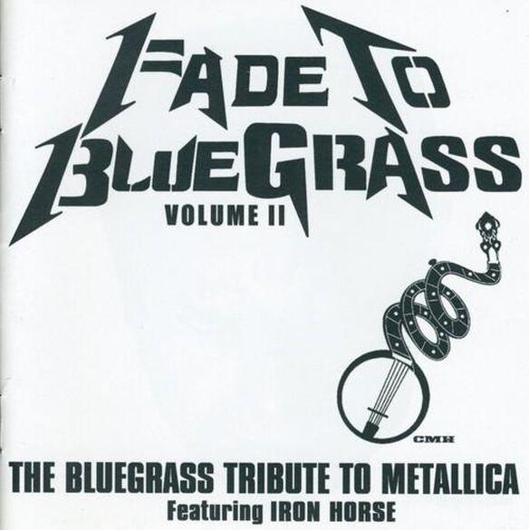 Fade To Bluegrass 2: Bluegrass To Metallica / Var