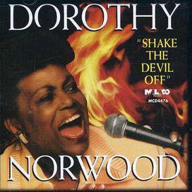Dorothy Norwood - Shake the Devil Off