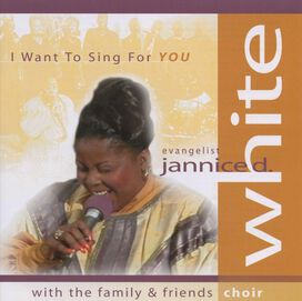 Jannice White - I Want to Sing for You