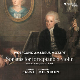 Isabelle Faust - Mozart: Sonatas for Pianoforte & Violin Vol. 3