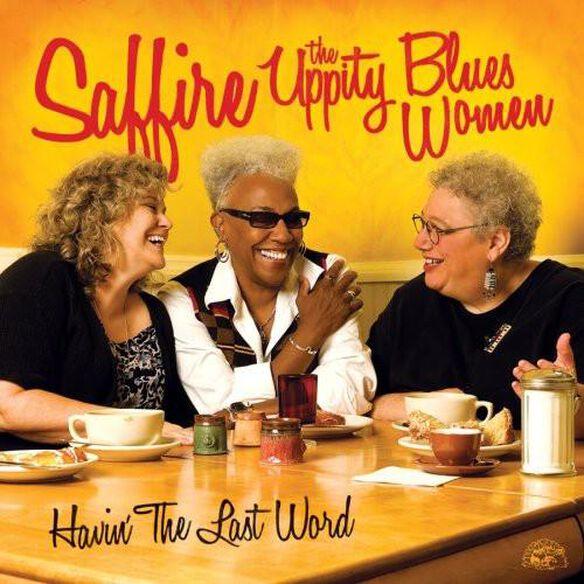 Saffire -- the Uppity Blues Women - Havin the Last Word