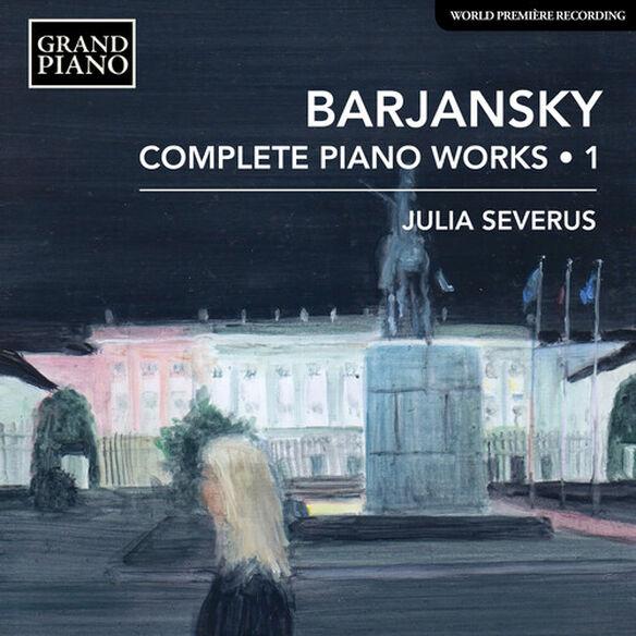 Barjansky/ Severus - Complete Piano Works 1