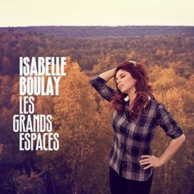 Isabelle Boulay - Grands Espaces