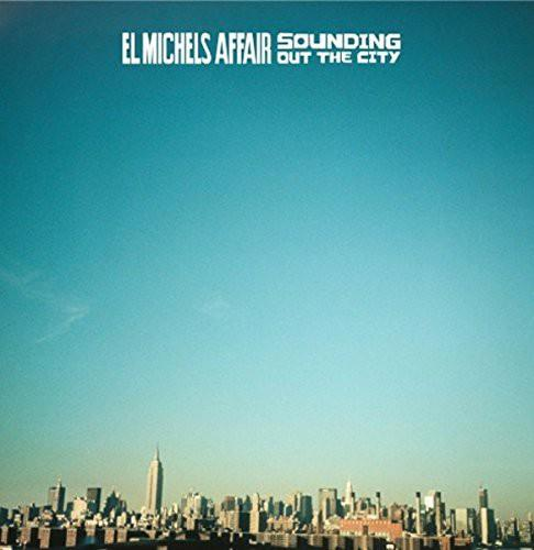 El Michels Affair - Sounding Out in the City / Loose Change