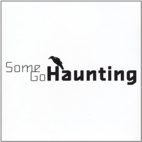 Some Go Haunting - Some Go Haunting