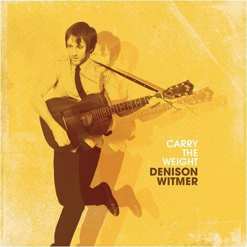 Denison Witmer - Carry the Weight