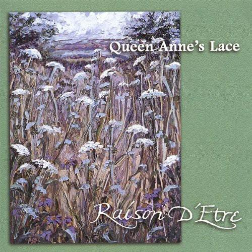 Raison D'Etre - Queen Anne's Lace