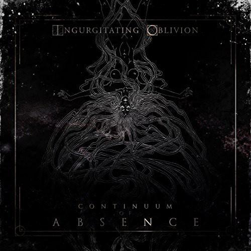 Ingurgitating Oblivion - Continuum of Absence