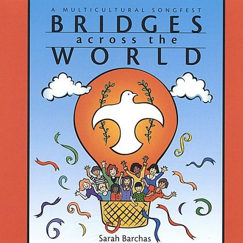 Sarah Barchas - Bridges Across World: Multicultural Songfest