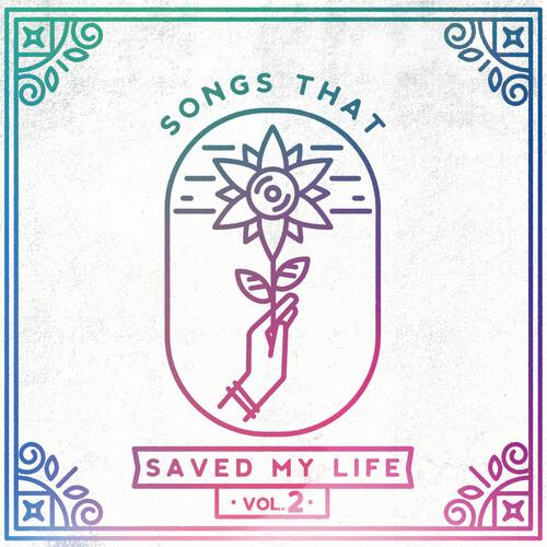 Various Artists - Songs That Saved My Life Vol. 2 / Various