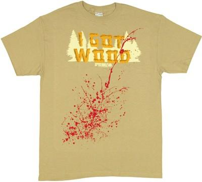 Shaun of the Dead Got Wood T Shirt