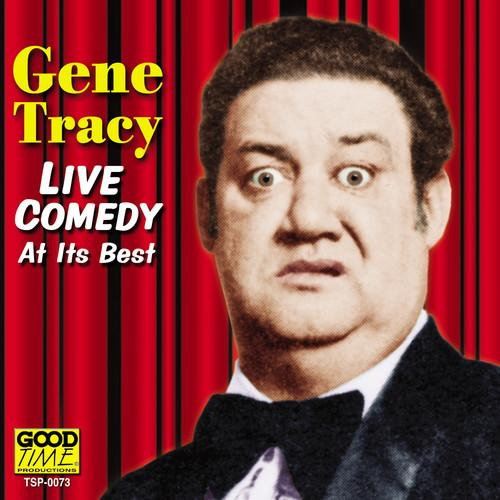 Gene Tracy - Live Comedy At Its Best