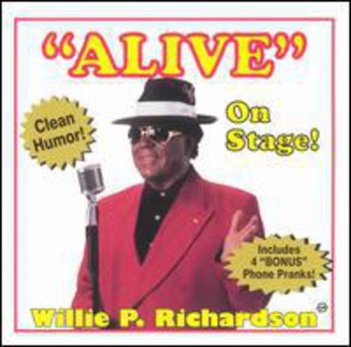 Willie P. Richardson - Alive on Stage