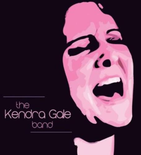 Kendra Gale - Kendra Gale Band