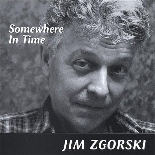 Jim Zgorski - Somewhere in Time