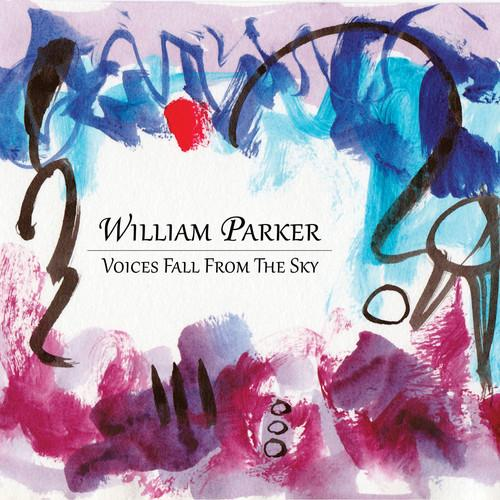 William Parker - Voices Fall From The Sky