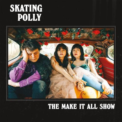 Skating Polly - Make It All Show