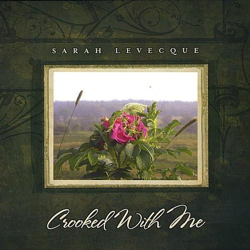 Sarah Levecque - Crooked with Me