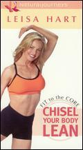 Leisa Hart: Fit To the Core: Chisel