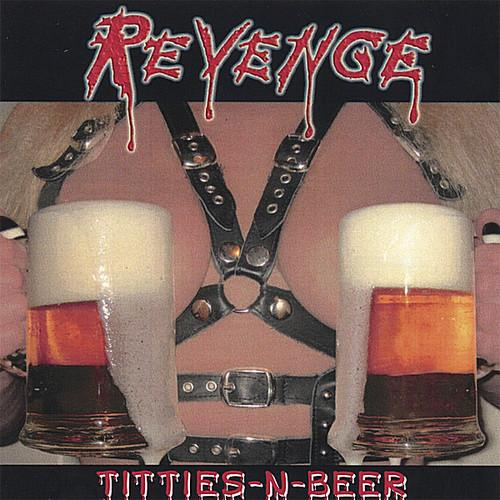 The Revenge - Titties N Beer