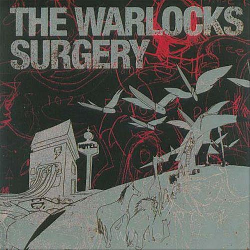 The Warlocks - Surgery