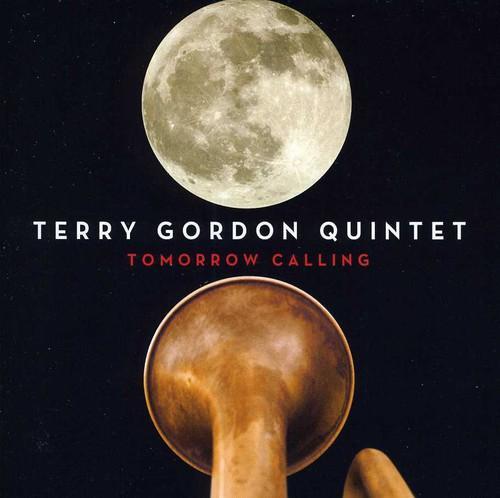 Terry Gordon Quintet - Tomorrow Calling