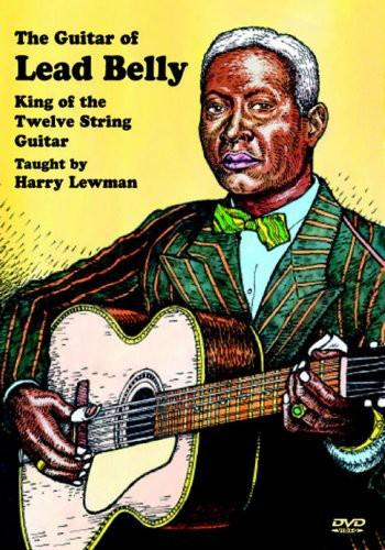 Guitar of Lead Belly: King of the Twelve String Guitar