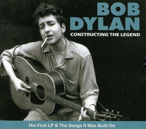 Bob Dylan - Constructing The Legend