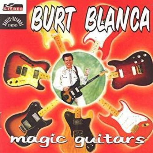 Burt Blanca - Magic Guitars