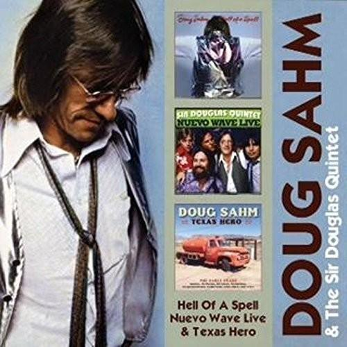 Doug Sahm & Sir Douglas Quintet - Hell of a Spell/ Nuevo Wave Live/ Texas Hero