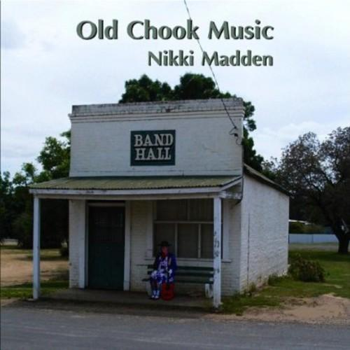 Nikki Madden - Old Chook Music