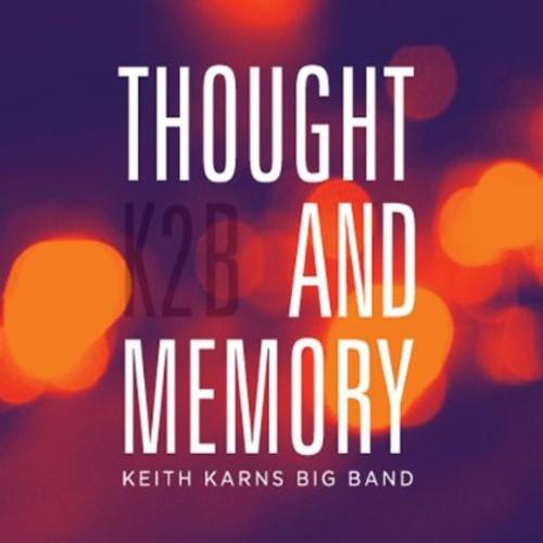 Keith Karns Big Band - Thought & Memory