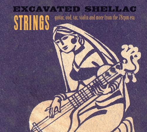 Various Artists - Excavated Shellac: Strings