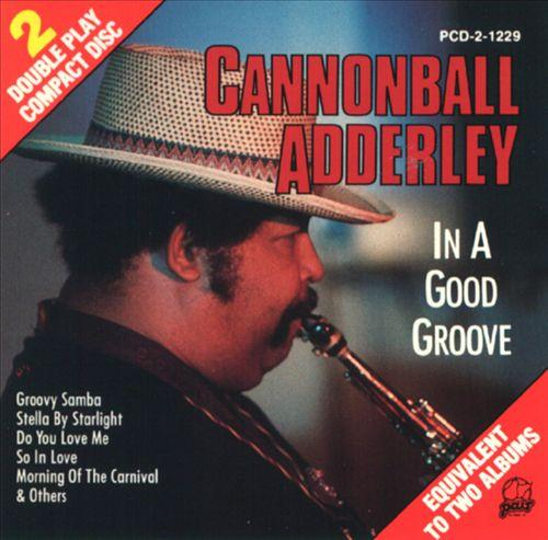 Cannonball Adderley - In a Good Groove
