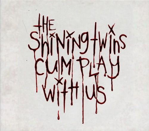 The Shining Twins - Cum Play with Us