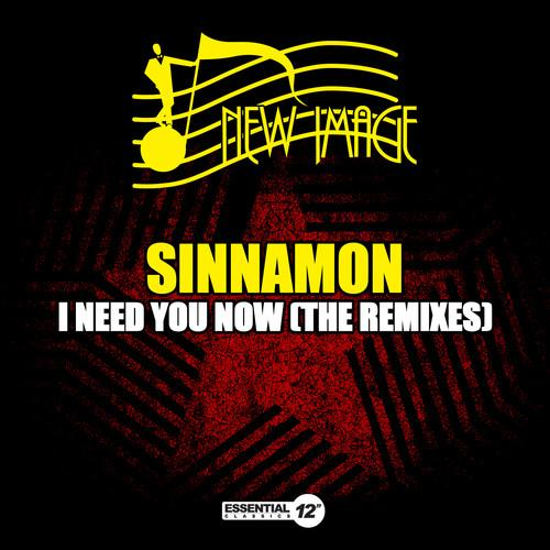 Sinnamon - I Need You Now (The Remixes)