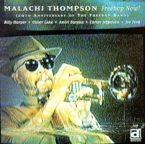 Malachi Thompson - Freebop Now: 20th Anniversary
