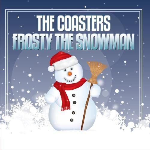 The Coasters - Frosty the Snowman