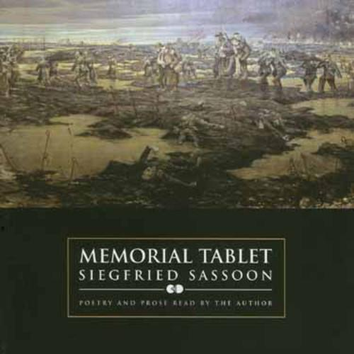 Siegfried Sassoon - Memorial Tablet